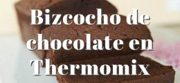 Bizcocho de chocolate Thermomix